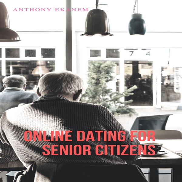 Online Dating for Senior Citizens , Hörbuch, Di...