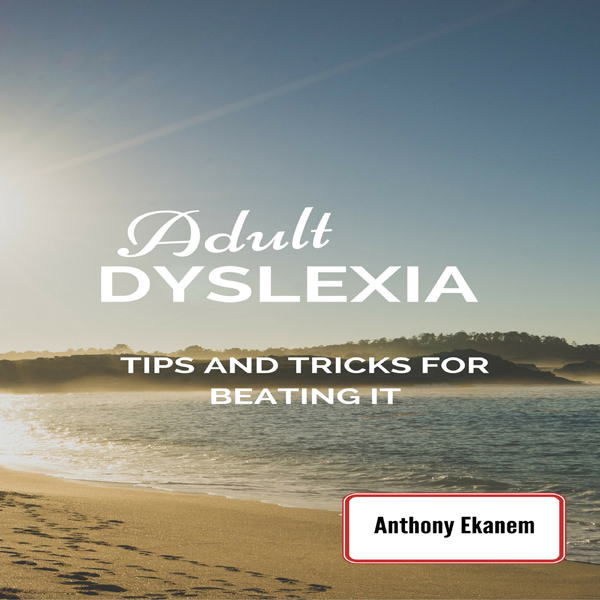 Adult Dyslexia: Tips and Tricks for Beating It ...
