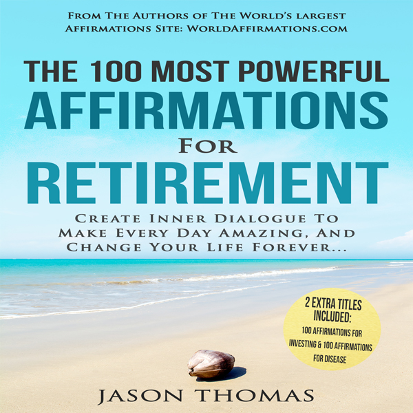 The 100 Most Powerful Affirmations for Retireme...