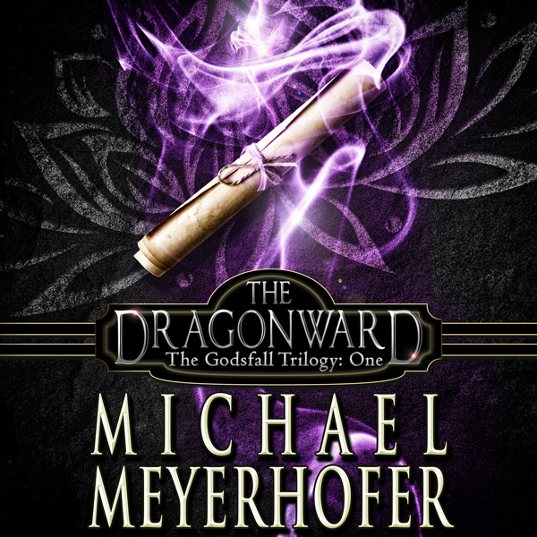The Dragonward: The Godsfall Trilogy, Book 1 , ...