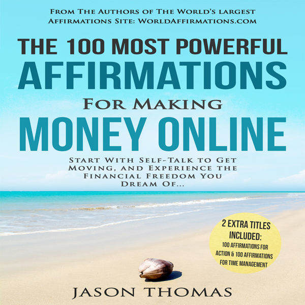 The 100 Most Powerful Affirmations for Making M...