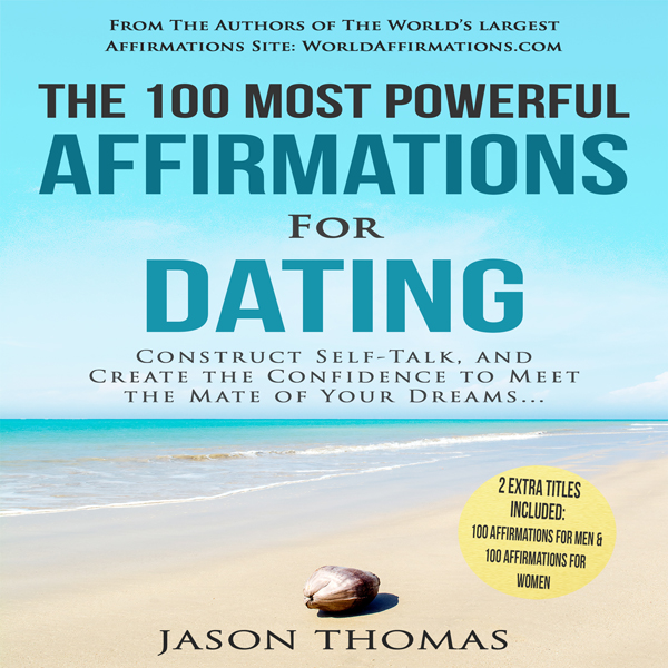 The 100 Most Powerful Affirmations for Dating: ...