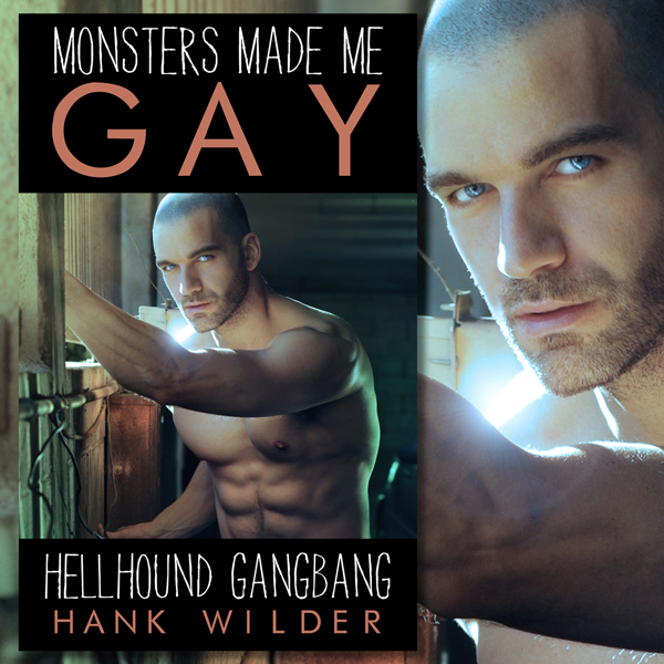 Monsters Made Me Gay: Hellhound Gangbang , Hörb...