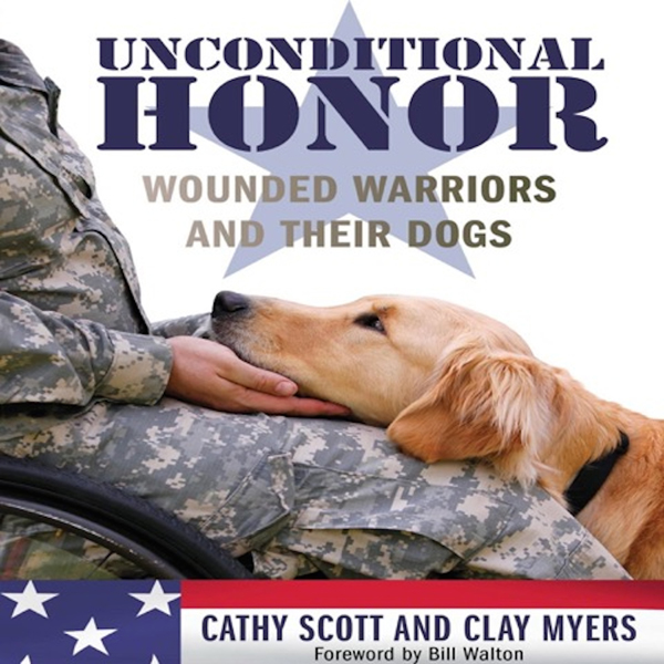 Unconditional Honor: Wounded Warriors and Their...