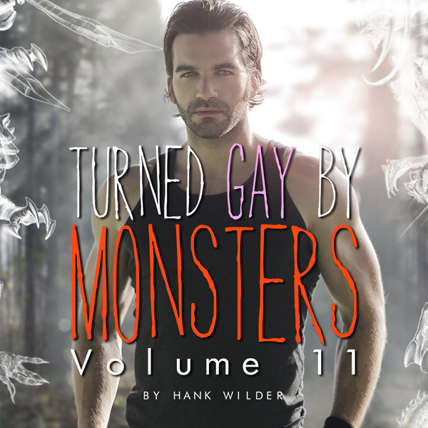 Turned Gay by Monsters, Volume 11 , Hörbuch, Di...