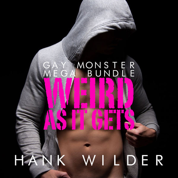 Gay Monster Mega Bundle: Weird as It Gets , Hör...