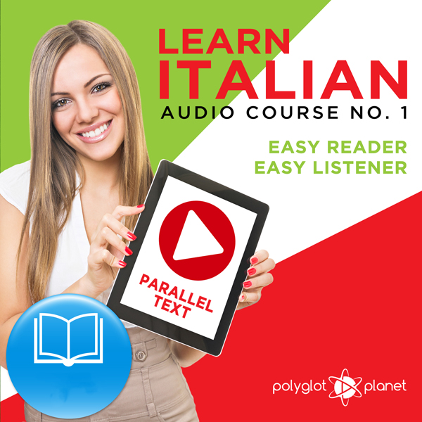 Learn Italian - Easy Reader - Easy Listener Par...