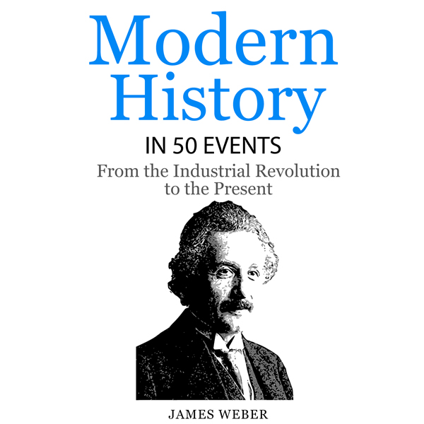 Modern History in 50 Events: From the Industria...
