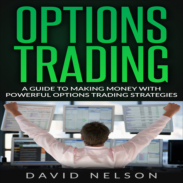 Options Trading: A Guide to Making Money with P...