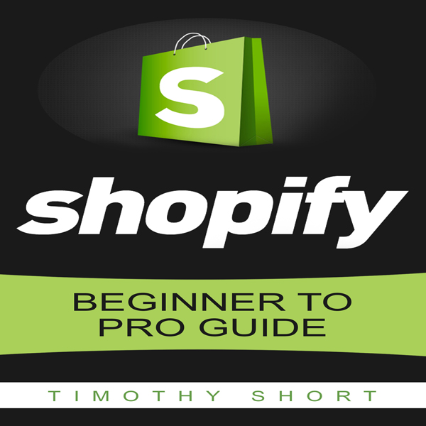 Shopify: Beginner to Pro Guide , Hörbuch, Digit...