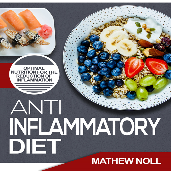 Anti-Inflammatory Diet: Optimal Nutrition for t...