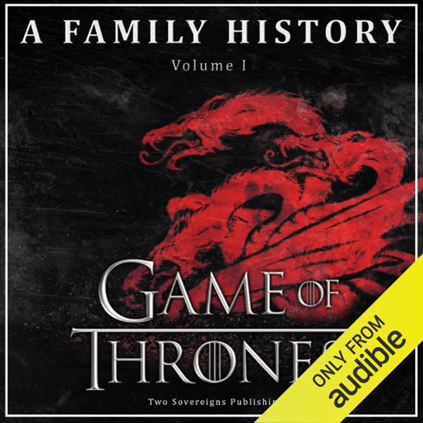 Game of Thrones: A Family History: Book of Thro...