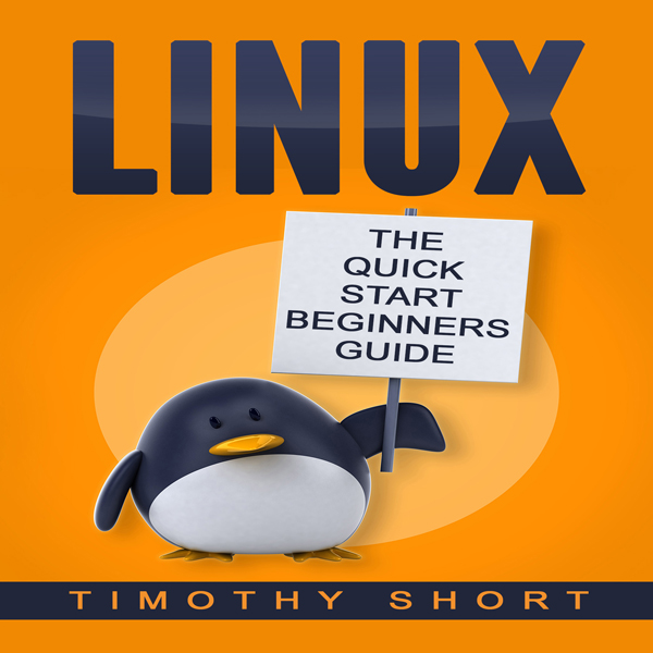 Linux: The Quick Start Beginners Guide , Hörbuc...