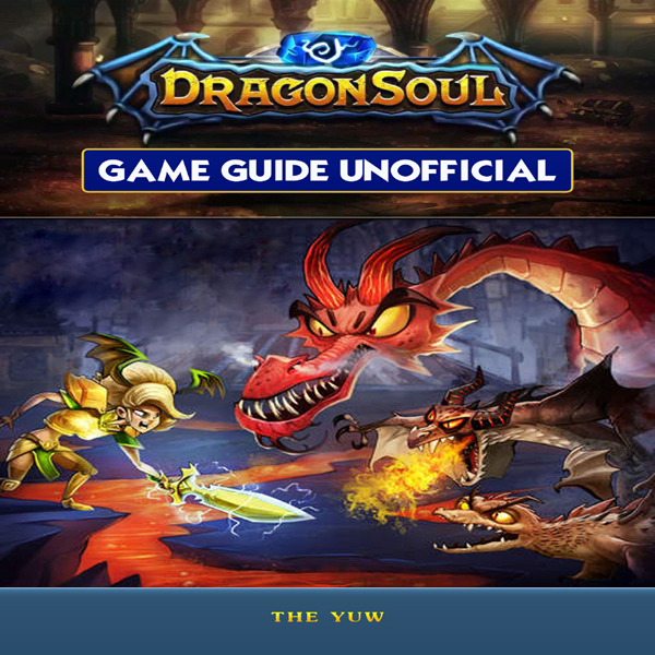 Dragon Soul Game Guide Unofficial , Hörbuch, Di...