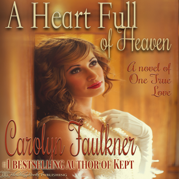 A Heart Full of Heaven: A Novel of One True Lov...