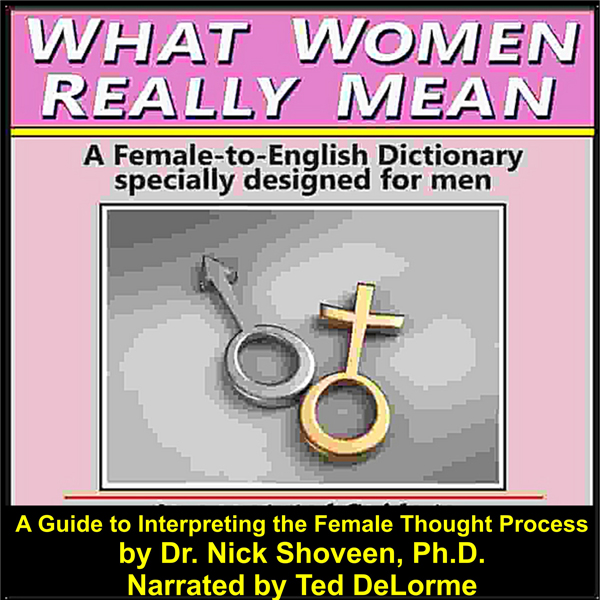 What Women Really Mean: How to Interpret and Ma...
