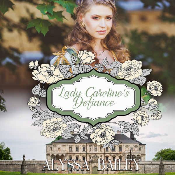 Lady Caroline´s Defiance: Chase Abbey, Book 3 ,...