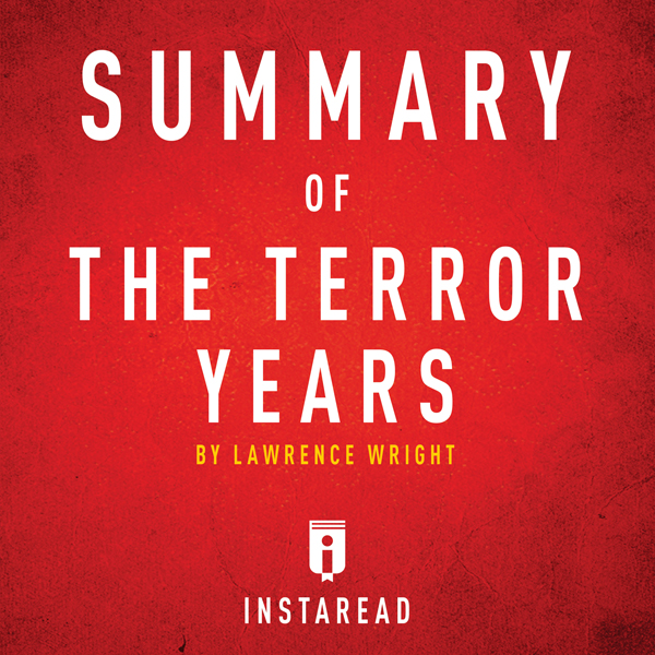 Summary of The Terror Years by Lawrence Wright:...