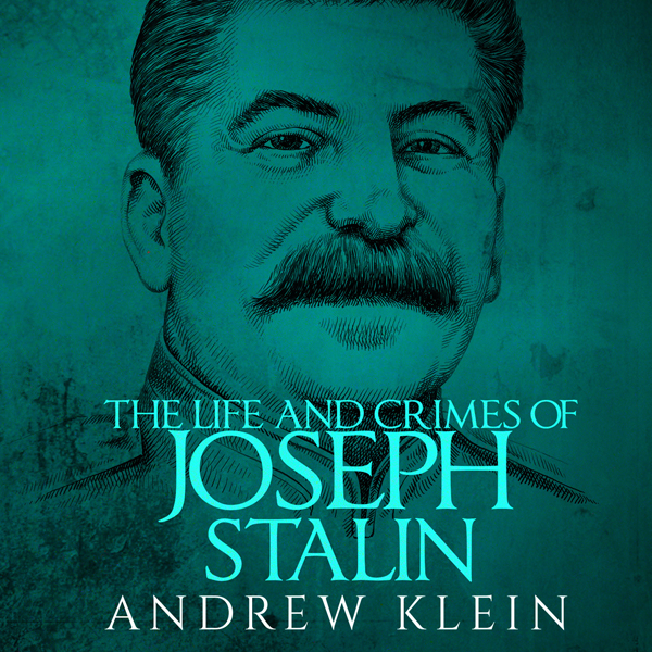 The Life and Crimes of Joseph Stalin , Hörbuch,...