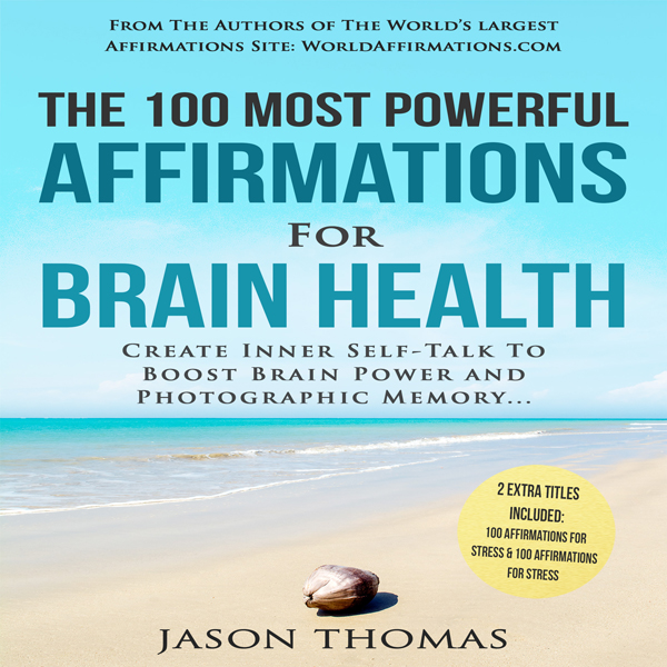 The 100 Most Powerful Affirmations for Brain He...
