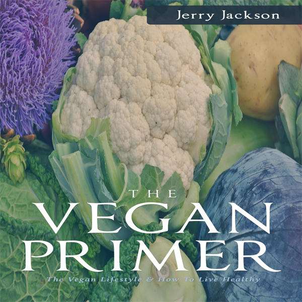 The Vegan Primer: The Vegan Lifestyle & How to ...