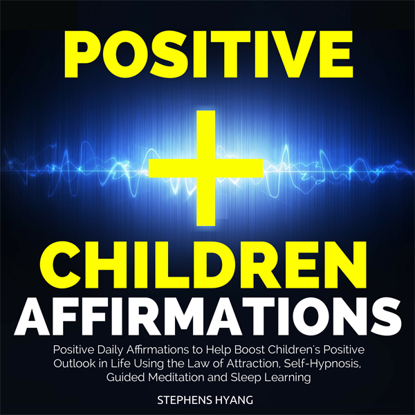 Positive Children Affirmations: Positive Daily ...