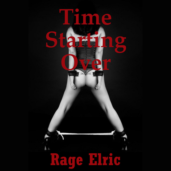 Time Starting Over: A Very Rough Bondage and Do...