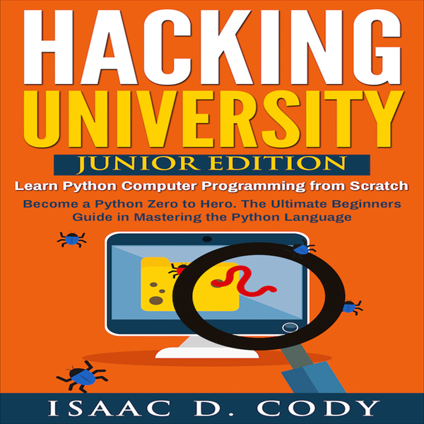 Hacking University: Junior Edition: Learn Pytho...