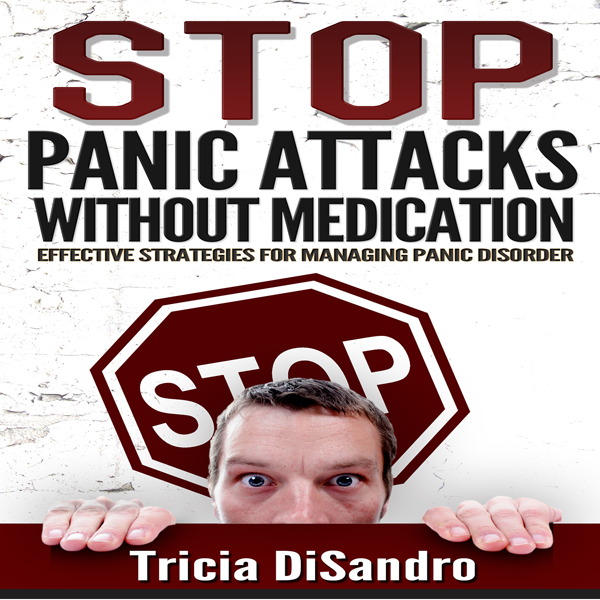Stop Panic Attacks Without Medication: Effectiv...