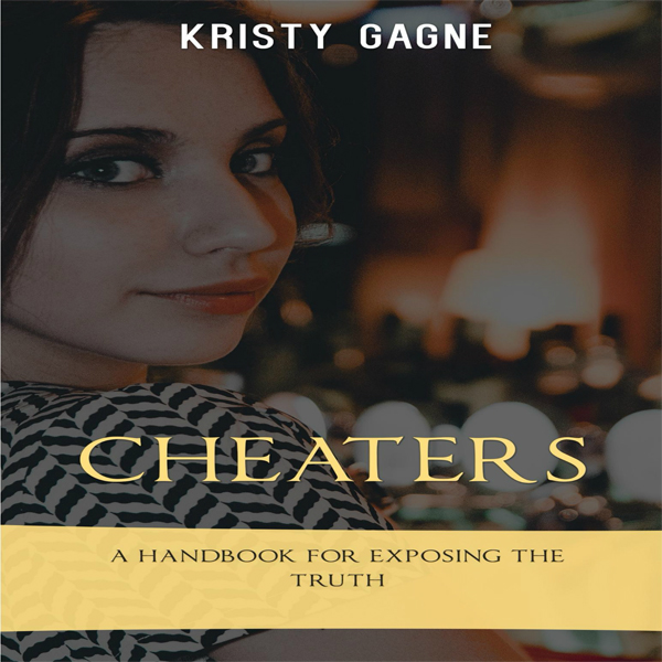 Cheaters: A Handbook for Exposing the Truth , H...