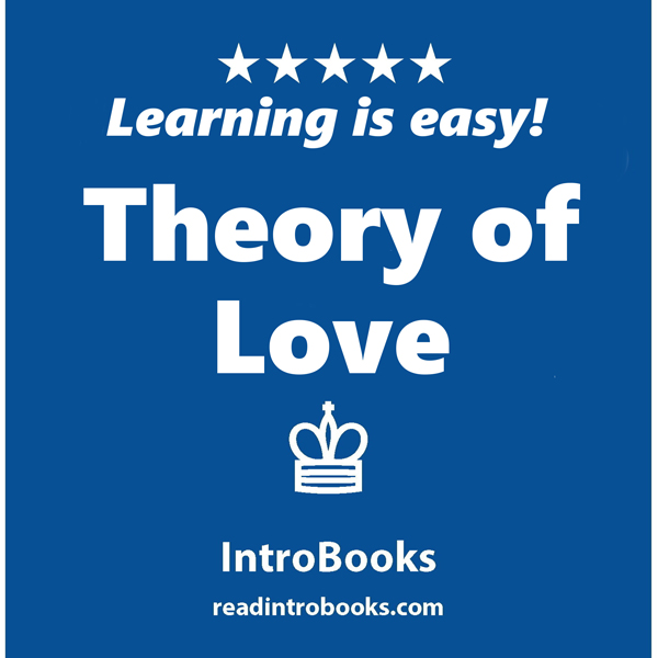 theory of love Although this book does not address religion, it presents further evidence that love, as commanded in the bible, cannot serve as a reliable source for human emotion.