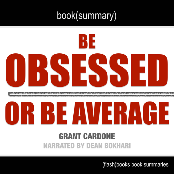 Summary of Be Obsessed or Be Average by Grant C...