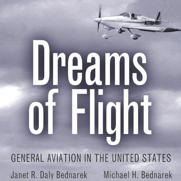 Dreams of Flight: General Aviation in the Unite...