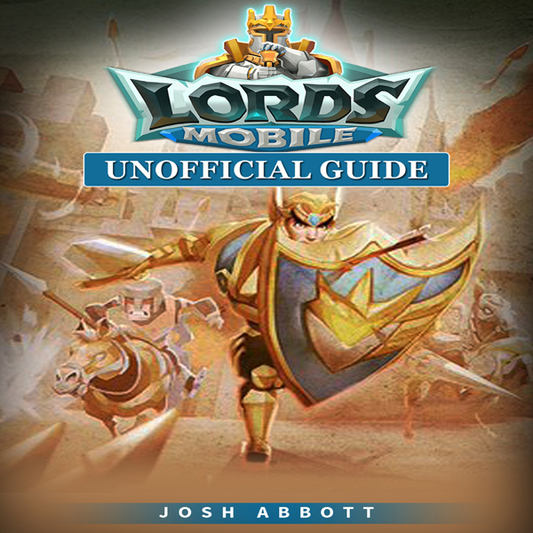 Lords Mobile Unofficial Guide , Hörbuch, Digita...