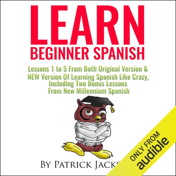 Learn Beginner Spanish: Lessons 1 to 5 from Bot...