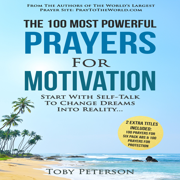 The 100 Most Powerful Prayers for Motivation: S...