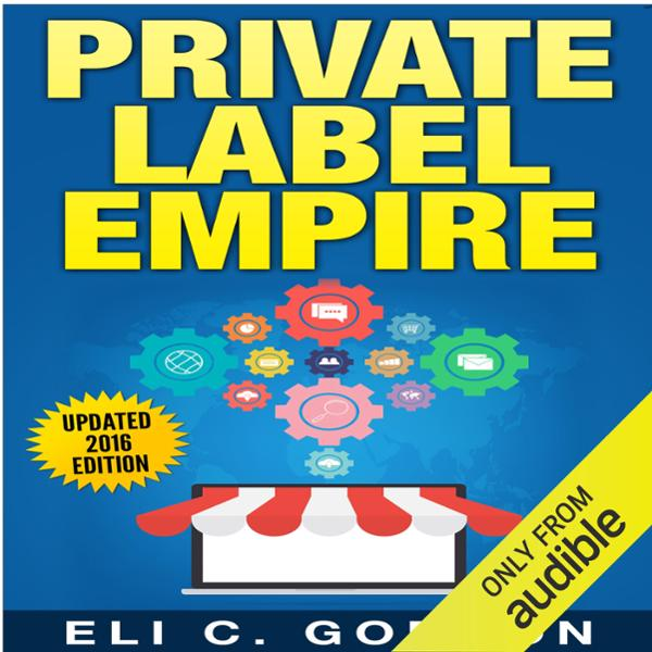 Private Label Empire: Build a Brand, Launch on ...