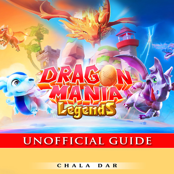 Dragon Mania Legends Unofficial Guide , Hörbuch...