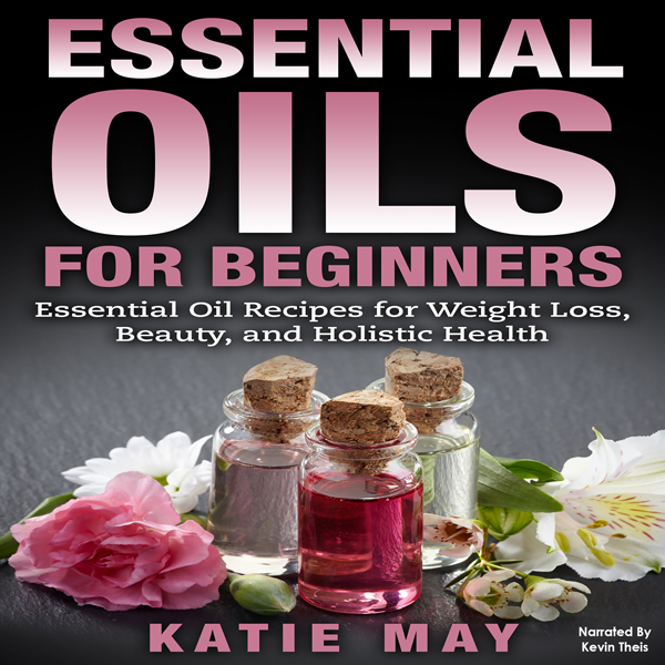 Essential Oils for Beginners: Essential Oil Rec...
