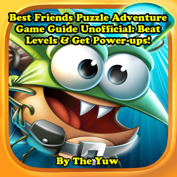 Best Fiends Puzzle Adventure Game Guide Unoffic...