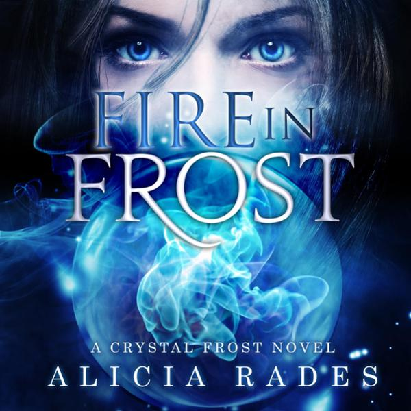 Fire in Frost: Crystal Frost, Volume 1 , Hörbuc...