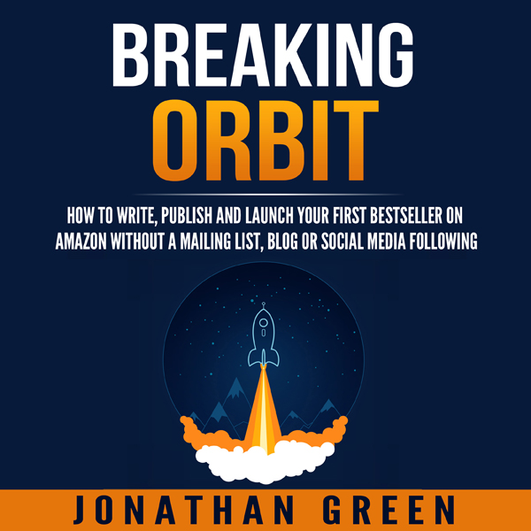 Breaking Orbit: How to Write, Publish and Launc...