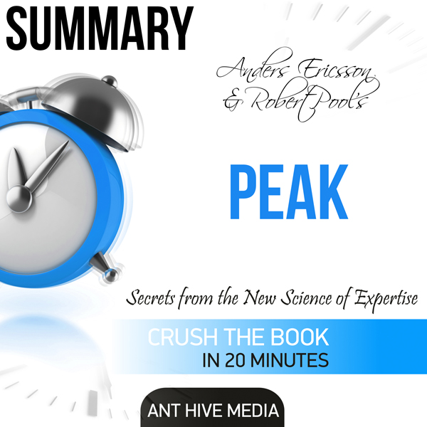 Summary of Peak by Anders Ericsson & Robert Pools: Secrets from the New Science of Expertise , Hörbuch, Digital, 1, 25min