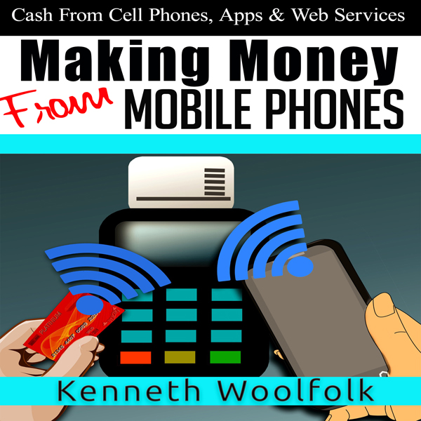 Making Money from Mobile Phones: Cash from Cell...