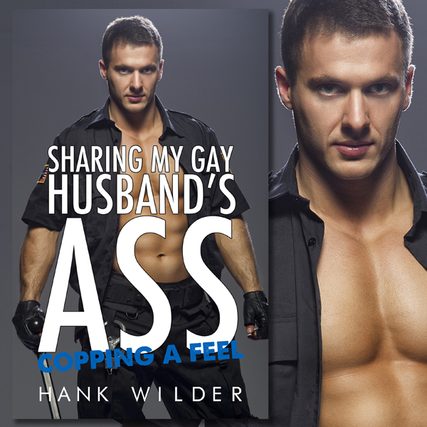 Sharing My Gay Husband´s Ass: Copping a Feel , ...