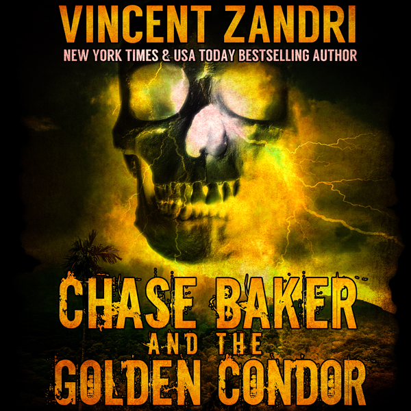 Chase Baker and the Golden Condor: Chase Baker ...