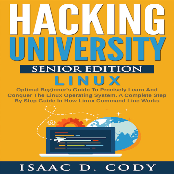 Hacking University Senior Edition: Linux , Hörb...