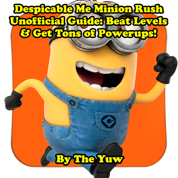 Despicable Me Minion Rush Unofficial Guide: Bea...