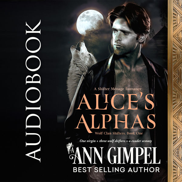 Alice´s Alphas: Wolf Clan Shifters, Book 1 , Hö...
