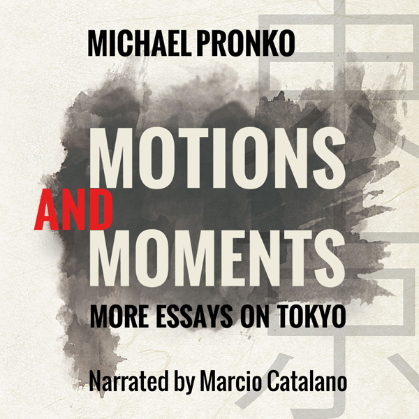Motions and Moments: More Essays on Tokyo , Hör...